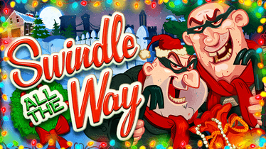 Swindle All The Way Video Slot